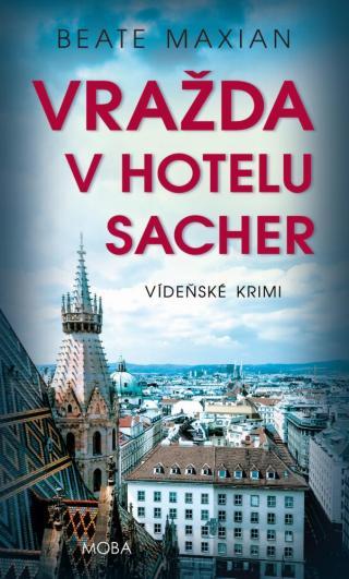 Vražda v hotelu Sacher - Maxian Beate [E-kniha]